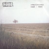 Compilation 1995 - 2002 / Hood