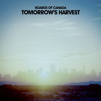 Tomorrow's Harvest / Boards Of Canada