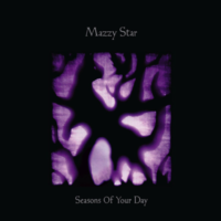 Seasons Of Your Day / Mazzy Star