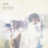 Film Fetish Original Soundtrack / otom