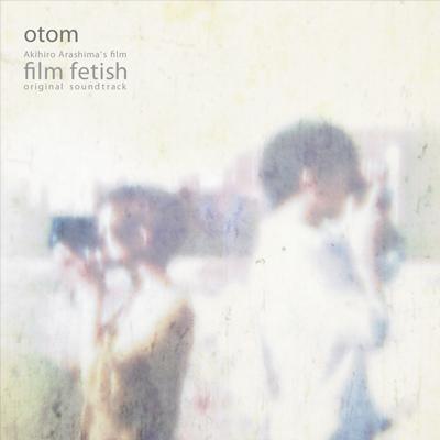 Film Fetish Original Soundtrack / otom
