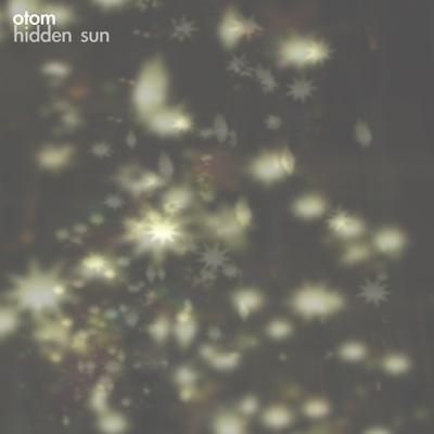 hidden sun / otom