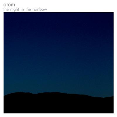 the night in the rainbow / otom